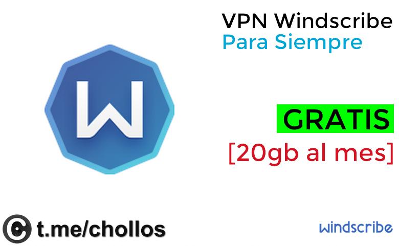 VPN Windscribe Para Siempre GRATIS