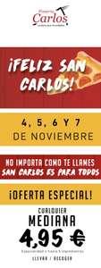 ¡Feliz San Carlos! Pizzas a 4,95€