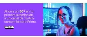 50% en tu 1ra suscripción de un canal de twitch, solo miembros Prime
