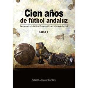 """Libro """"Cien años de fútbol andaluz"""""""