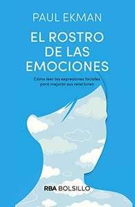 El rostro de las emociones: Cómo leer las expresiones faciales para mejorar sus relaciones (Versión Kindle)