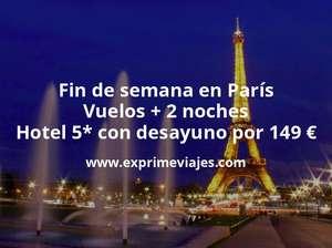 FIN DE SEMANA EN PARÍS: VUELOS + 2 NOCHES HOTEL 5* CON DESAYUNO POR 149 EUROS
