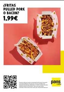 Patatas fritas pulled pork o bacon a 1,99€ en Pans&Company