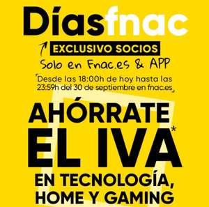 Ahórrate el IVA en Tecnología, Home y Gaming. Socios Fnac!