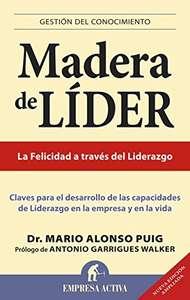 Madera de líder - Edición revisada: Claves Para el Desarrollo de las Capacidades de Liderazgo en la Empresa y en la Vida, Versión Kindle