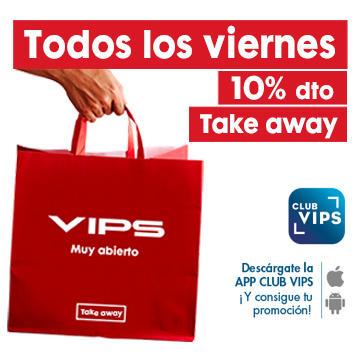 VIERNES EN VIPS, 10% DE DESCUENTO (SOLO LLEVAR)
