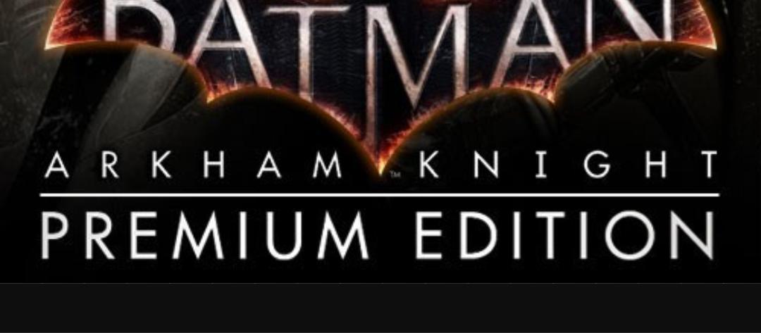 Batman Arkham Knight (PC - Premium edition)
