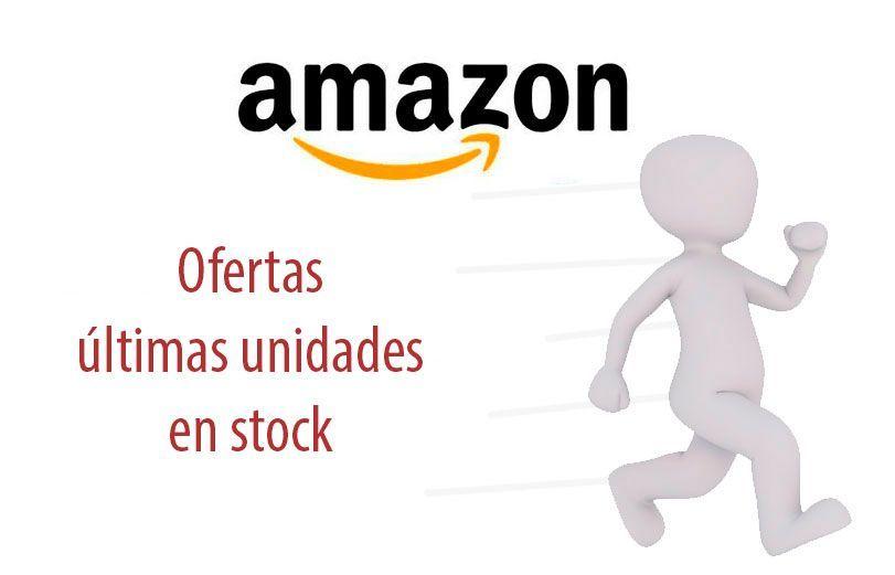 Últimas unidades Amazon