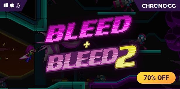Bleed + Bleed 2