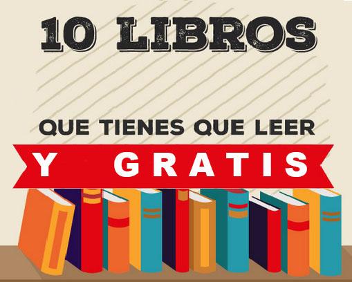 GRATIS los 10 mejores libros de la historia (selección de los mejores autores) en español