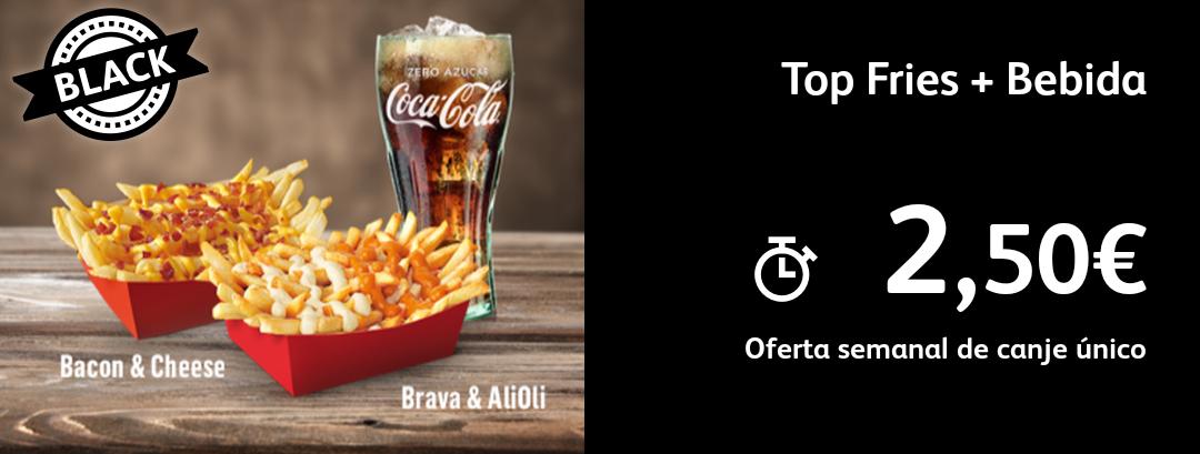 Oferta black! Top fries+bebida