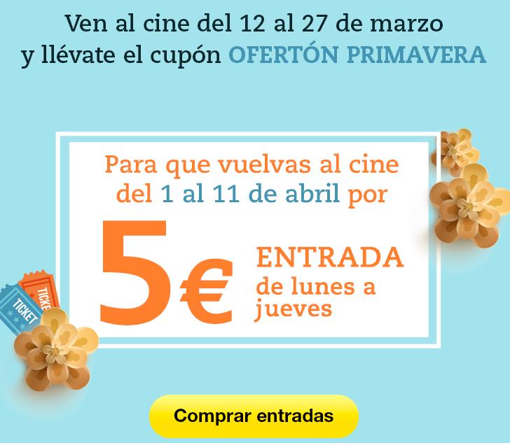 Cinesa 5€ (OFERTÓN PRIMAVERA)