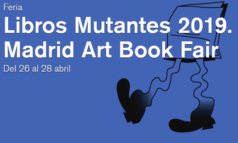Actividades gratuitas: Feria Libros Mutantes 2019. Madrid Art Book Fair
