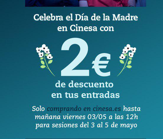 2 € de descuento en tus entradas de CINESA - Día de la madre