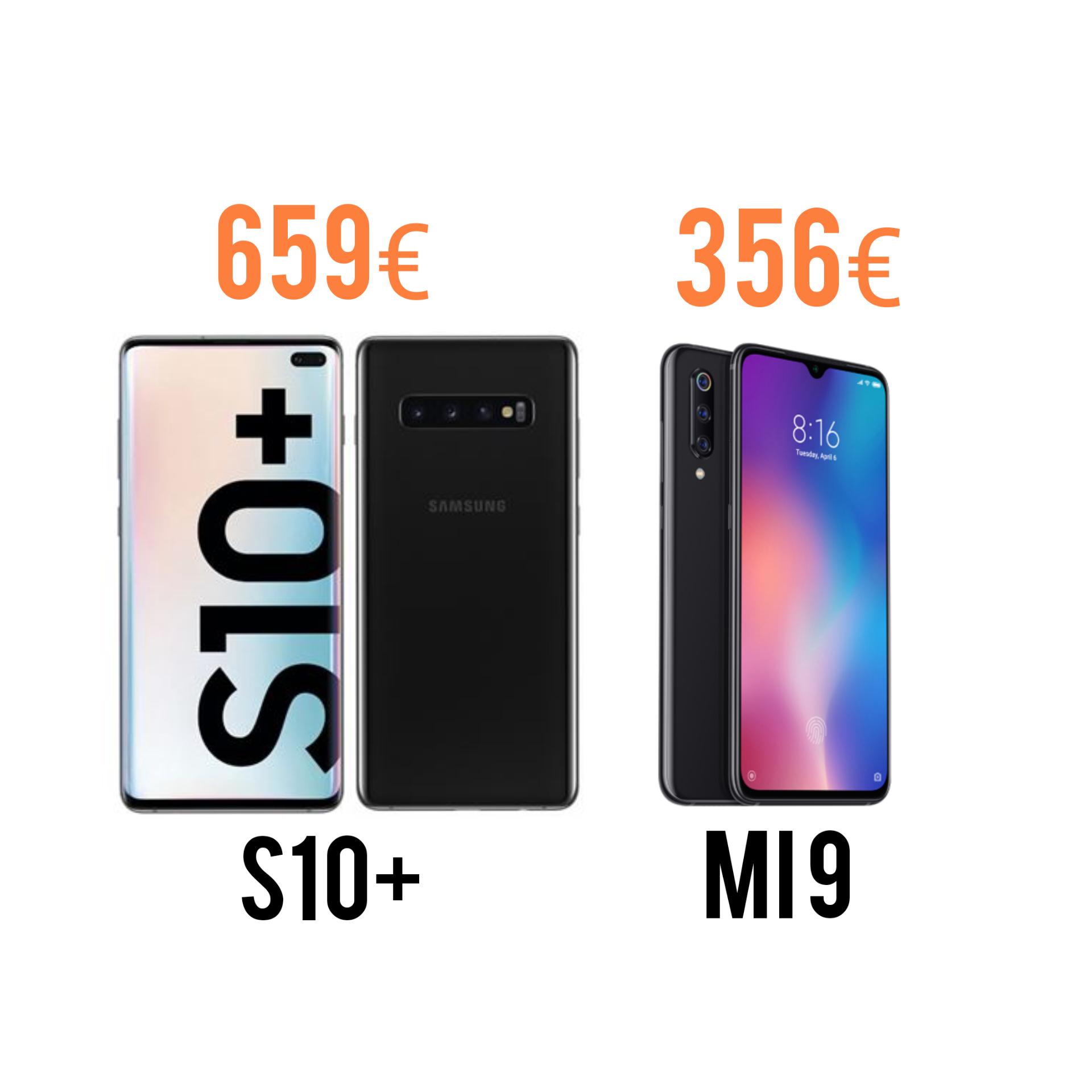 Samsung Galaxy S10+ (659.99€) | Xiaomi Mi 9 (356.82€)