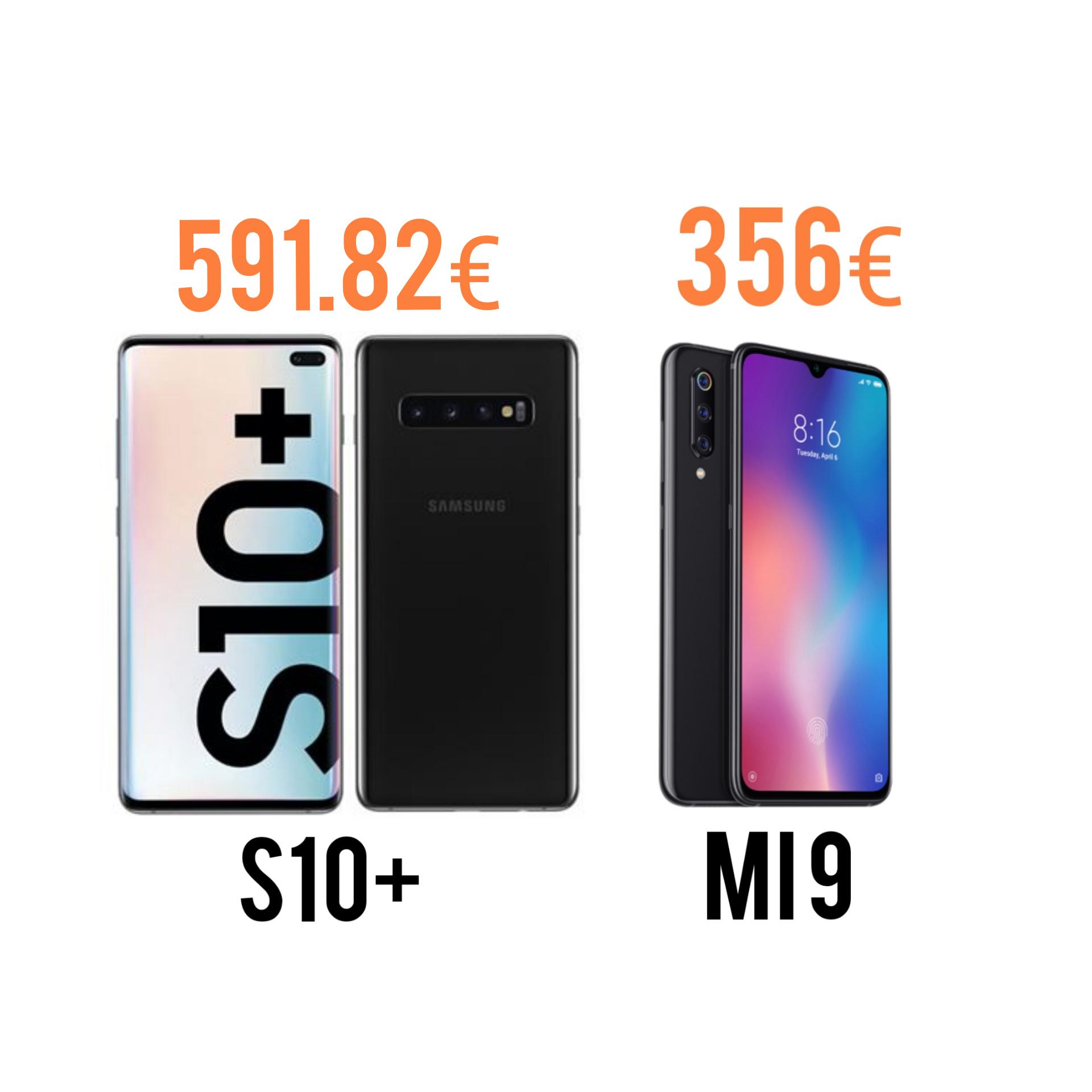 Samsung Galaxy S10+ (591.82€) | Xiaomi Mi 9 (356.82€)