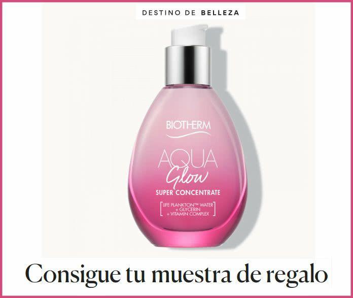 MUESTRAS GRATIS DE AQUA GLOW SUPER CONCENTRATE DE BIOTHERM