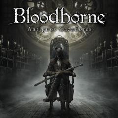 Bloodborne: antiguos cazadores