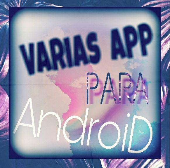 APP ANDROID GRATUITAS / JUEGOS / FOTOS / Y VARIOS...