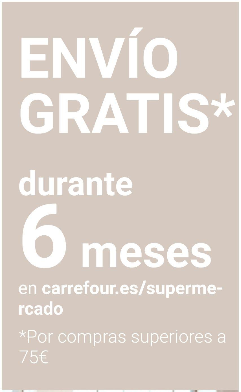 Envio gratuito, gastando más de 75€ durante 6 meses(CARREFOUR)