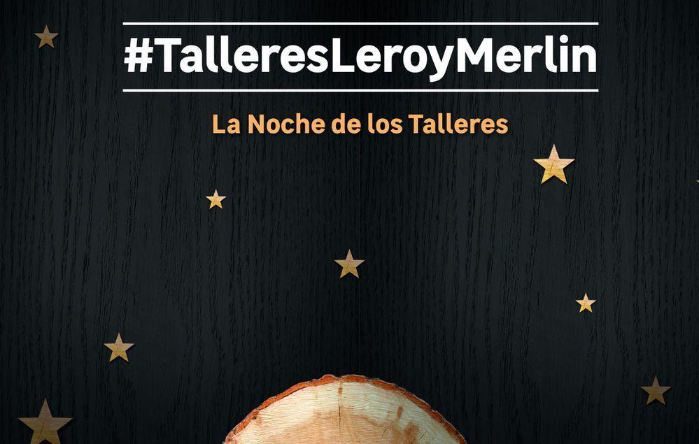 Noche de talleres Leroy Merlín