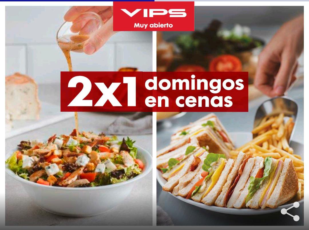 2X1 en cenas los domingos (VIPS)