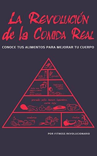 La Revolución de la Comida Real: Descarga gratis el nuevo libro de fitnessrevolucionario.