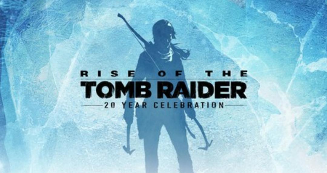 Rise of the Tomb Raider (20 aniversario)