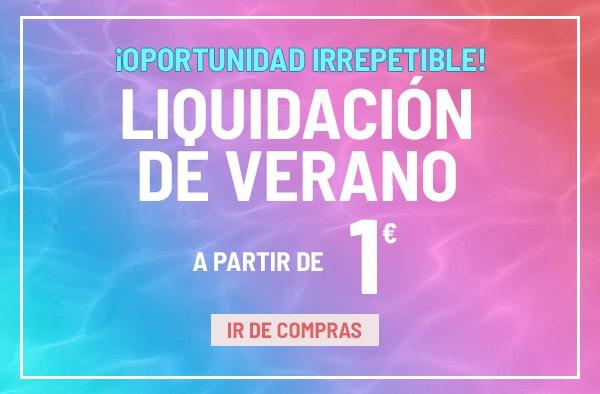 LIQUIDACIÓN FINAL DE VERANO  DESDE 1 €.