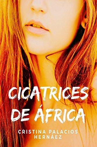 CICATRICES DE ÁFRICA: Apasionante historia de acción, aventuras y amor Versión Kindle