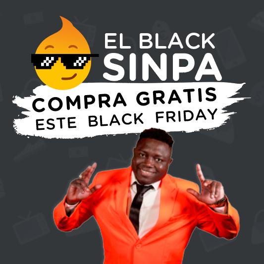 EL BLACK SINPA - Compra GRATIS este Black Friday