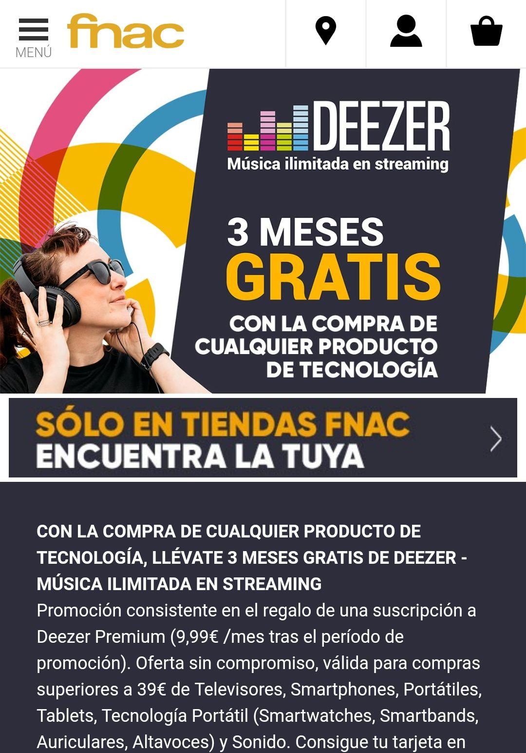 3 meses gratis música Deezer compra tecnología Fnac
