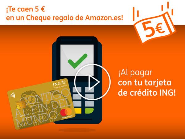 5€ Cheque Regalo de Amazon.es al pagar con tu tarjeta de crédito ING (Cuentas seleccionadas)