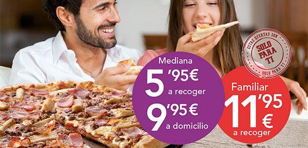 Pizza mediana a 5.95€ y familiar 11.95€