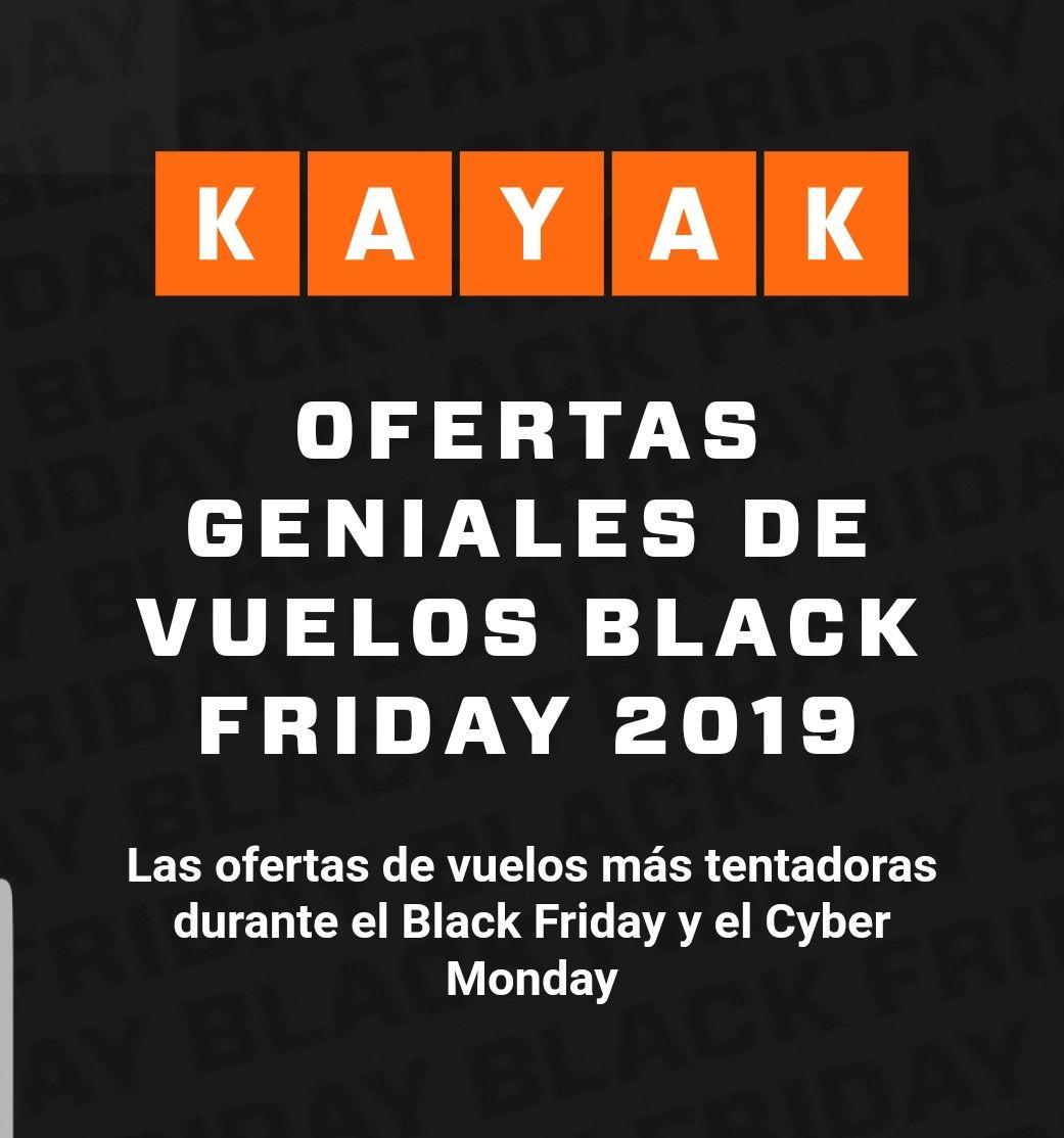 Kayak-Black Friday Ofertas en vuelos desde 20€ trayecto.