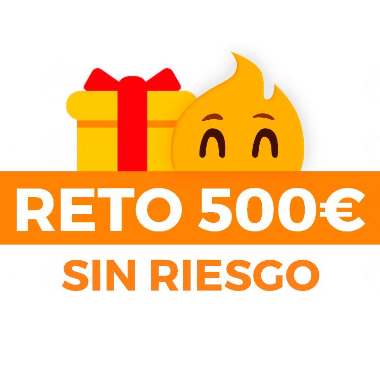 RETO 500€ SIN RIESGO + Regalos (2ª Edición)