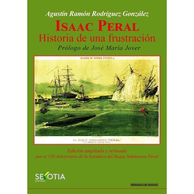 Libro tapa dura 433 páginas: ISAAC PERAL. HISTORIA DE UNA FRUSTRACIÓN