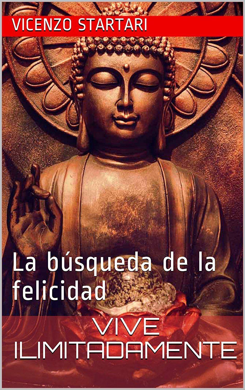 Amazon Kindle Budismo Vive Ilimitadamente: La búsqueda de la felicidad