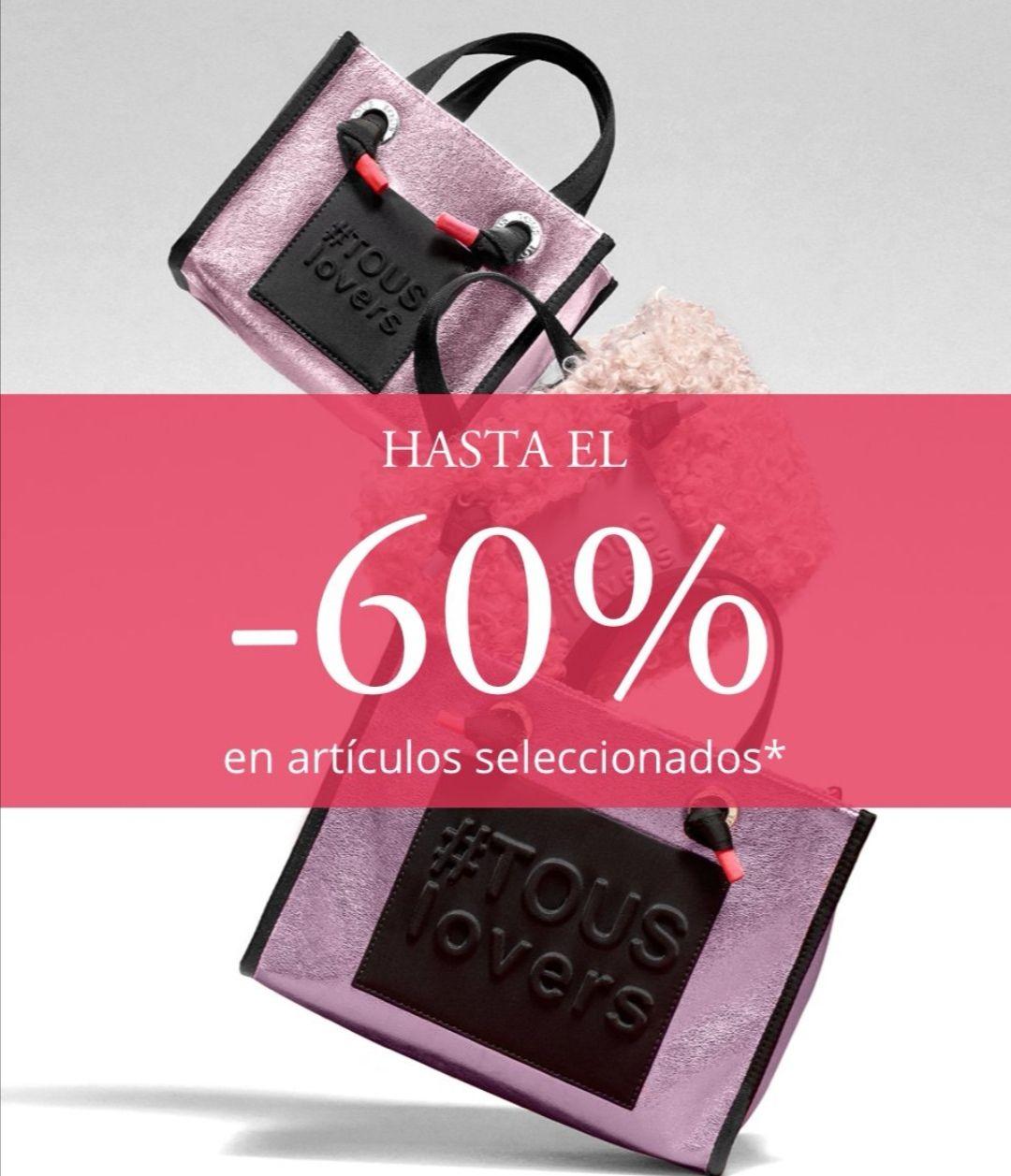 # TOUS # HASTA EL - 60% EN ARTÍCULOS SELECCIONADOS.