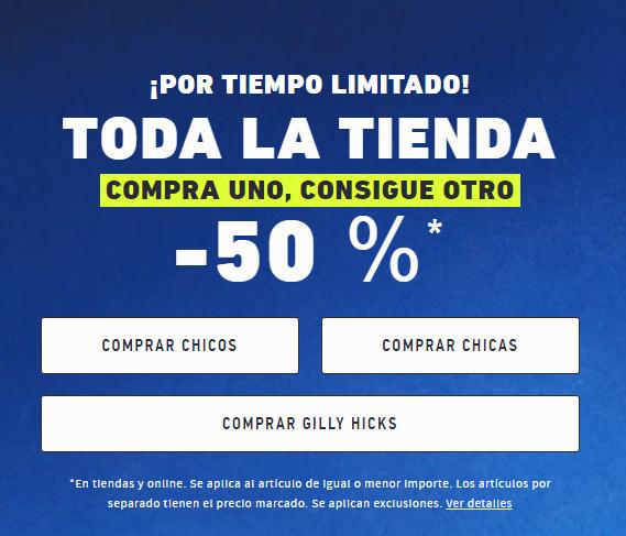 HOLLISTER, EN TODA LA TIENDA COMPRA UNO, CONSIGUE OTRO -50 %