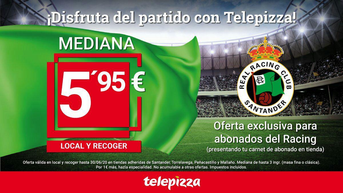 Telepizza Mediana 5,95 si eres abonado del Racing Club Santander