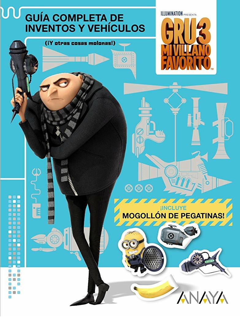 Gru 3: Guía completa de inventos y vehículos (y otras cosas molonas) Literatura infantil - Primaria (6-12 años) -