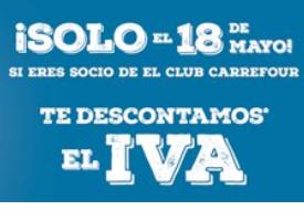 SOLO 18 DE MAYO: CARREFOUR TE DESCUENTA EL IVA