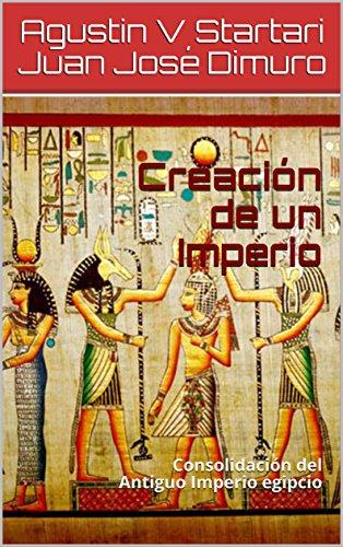 Amazon Kindle Gratis: Creación de un Imperio: Consolidación del Antiguo Imperio egipcio