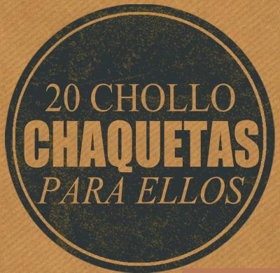 20 CHOLLO CHAQUETAS PARA ELLOS (ULTIMAS UNIDADES)