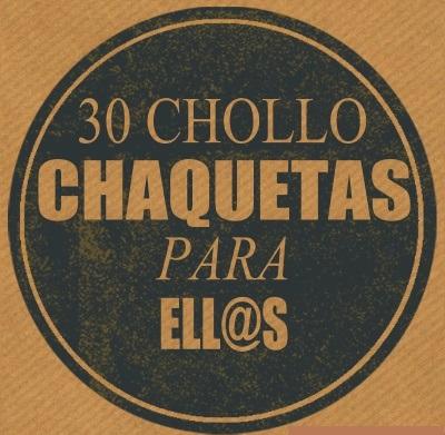 30 CHOLLO CHAQUETAS PARA ELL@S (ULTIMAS UNIDADES)