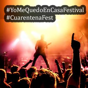 #YoMeQuedoEnCasaFestival y Cuarentena Fest