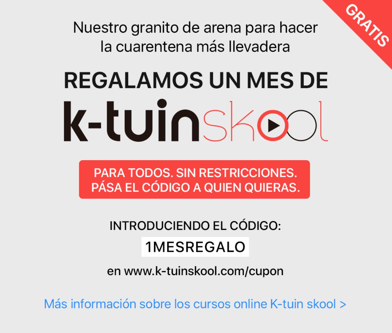 Cursos de k-tuin skool, durante 1 mes gratis!
