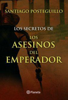 Ebook - Los secretos de los asesinos del emperador - Santiago Posteguillo