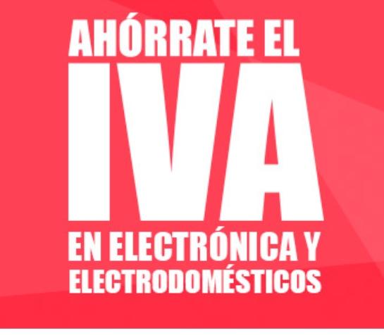 CARREFOUR SIN IVA EN ELECTRÓNICA y ELECTRODOMÉSTICOS